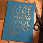 Plotten Plotterdatei make Something cool every day erbsünde Bügelbild Slogan Statement
